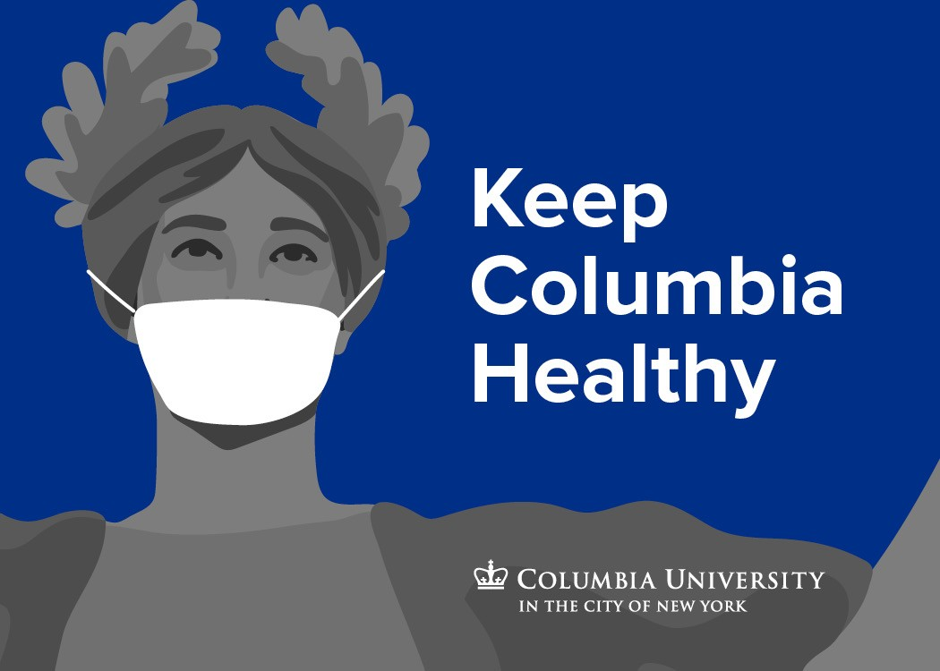 """Keep Columbia Healthy"" with image of Alma Mater wearing face covering"